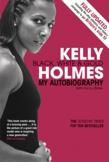 Kelly Holmes : Black, White & Gold - My Autobiography, Paperback Book