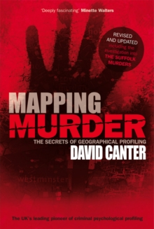 Mapping Murder : The Secrets of Geographical Profiling, Paperback Book