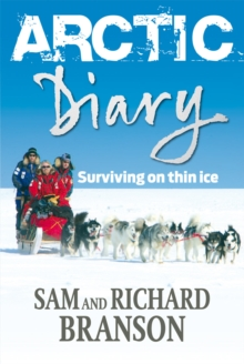 Arctic Diary : Surviving on Thin Ice, Paperback Book