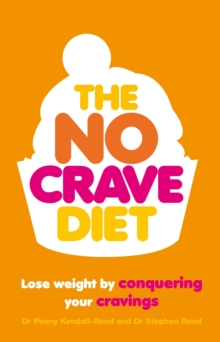 The No Crave Diet : Lose weight by conquering your cravings, Paperback Book