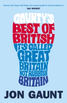 Gaunty's Best of British : It's Called Great Britain, Not Rubbish Britain, Paperback Book