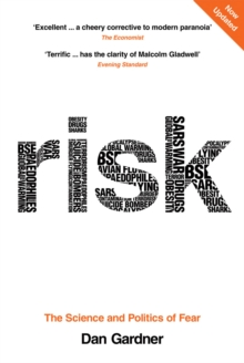 Risk : The Science and Politics of Fear, Paperback Book