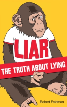 Liar : The Truth About Lying, Paperback Book