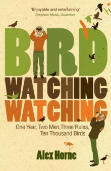 Birdwatchingwatching : One Year, Two Men, Three Rules, Ten Thousand Birds, Paperback Book