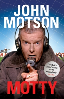 Motty : Forty Years in the Commentary Box, Paperback Book