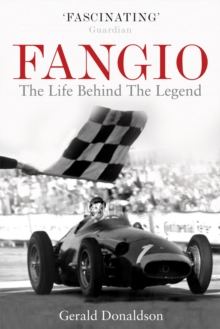 Fangio : The Life Behind the Legend, Paperback / softback Book