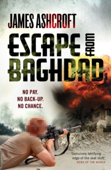 Escape from Baghdad : First Time Was For the Money, This Time It's Personal, Paperback Book