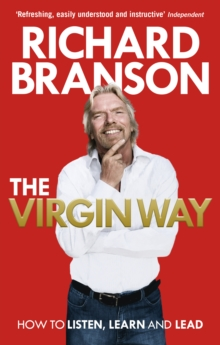 The Virgin Way : How to Listen, Learn, Laugh and Lead, Paperback / softback Book