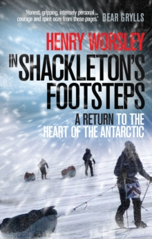 In Shackleton's Footsteps : A Return to the Heart of the Antarctic, Paperback Book