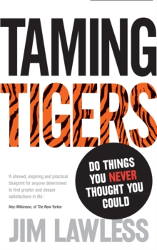 Taming Tigers : Do things you never thought you could, Paperback / softback Book