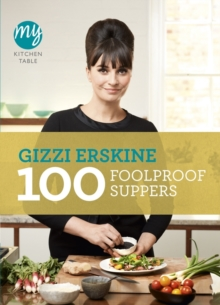 My Kitchen Table: 100 Foolproof Suppers, Paperback Book