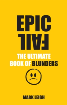 Epic Fail : The Ultimate Book of Blunders, Paperback Book