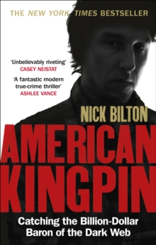 American Kingpin : Catching the Billion-Dollar Baron of the Dark Web, Paperback / softback Book