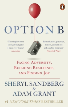 Option B : Facing Adversity, Building Resilience, and Finding Joy, Paperback / softback Book