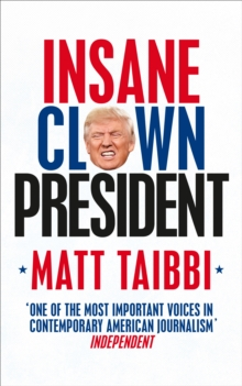Insane Clown President : Dispatches from the American Circus, Paperback Book