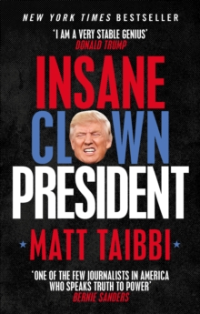 Insane Clown President : Dispatches from the American Circus, Paperback / softback Book