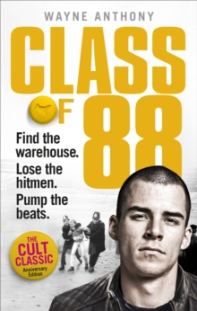 Class of '88 : Find the warehouse. Lose the hitmen. Pump the beats., Paperback / softback Book