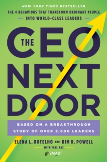 The CEO Next Door : The 4 Behaviours that Transform Ordinary People into World Class Leaders, Paperback / softback Book
