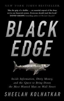 Black Edge : Inside Information, Dirty Money, and the Quest to Bring Down the Most Wanted Man on Wall Street, Paperback / softback Book