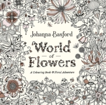 World of Flowers : A Colouring Book and Floral Adventure, Paperback / softback Book