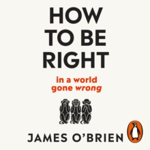 How To Be Right : ... in a world gone wrong, eAudiobook MP3 eaudioBook
