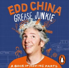 Grease Junkie : A book of moving parts, eAudiobook MP3 eaudioBook