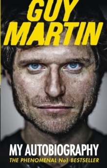 Guy Martin: My Autobiography, Paperback Book