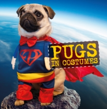Pugs in Costumes, Hardback Book
