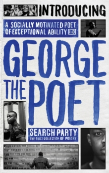 Introducing George the Poet : Search Party: A Collection of Poems, Hardback Book