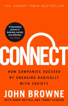 Connect : How companies succeed by engaging radically with society, Paperback Book