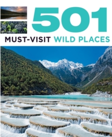 501 Must-Visit Wild Places, Paperback / softback Book
