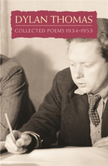 Collected Poems: Dylan Thomas, Paperback / softback Book