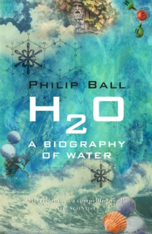H2O : A Biography of Water, Paperback Book