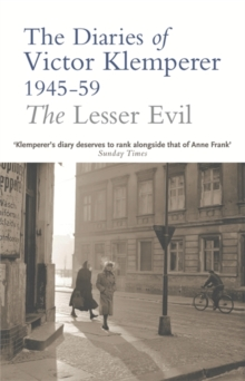 The Lesser Evil : The Diaries of Victor Klemperer 1945-1959, Paperback / softback Book