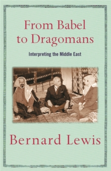 From Babel to Dragomans : Interpreting the Middle East, Paperback Book