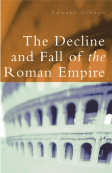 The Decline and Fall of the Roman Empire, Paperback Book