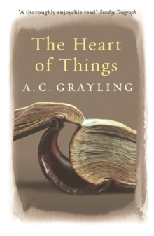The Heart of Things : Applying Philosophy to the 21st Century, Paperback / softback Book