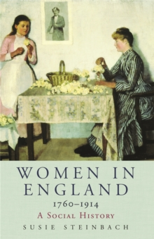 Women in England 1760-1914 : A Social History, Paperback Book