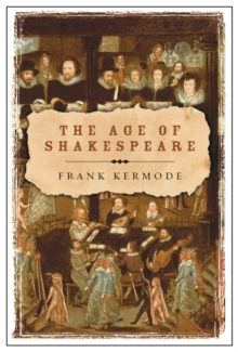 The Age of Shakespeare, Paperback / softback Book