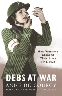 Debs at War : 1939-1945, Paperback Book