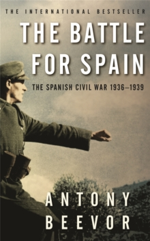 The Battle for Spain : The Spanish Civil War 1936-1939, Paperback Book
