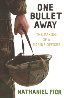 One Bullet Away : The making of a US Marine Officer, Paperback / softback Book