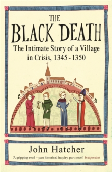 The Black Death : The Intimate Story of a Village in Crisis 1345-50, Paperback Book
