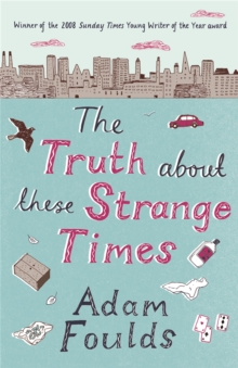 The Truth About These Strange Times, Paperback Book