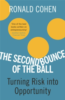The Second Bounce of the Ball : Turning Risk into Opportunity, Paperback Book