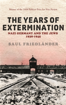 Nazi Germany and the Jews: The Years of Extermination : 1939-1945, Paperback Book