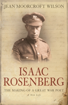 Isaac Rosenberg : The Making Of A Great War Poet, Paperback / softback Book