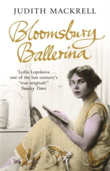 Bloomsbury Ballerina : Lydia Lopokova, Imperial Dancer and Mrs John Maynard Keynes, Paperback Book