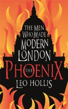 The Phoenix : St. Paul's Cathedral And The Men Who Made Modern London, Paperback Book