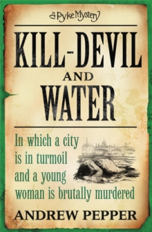 Kill-devil and Water : A Pyke Mystery, Paperback Book